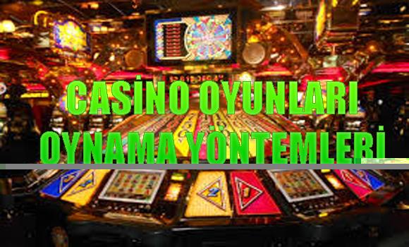 Casino Oyunları Oynama Yöntemleri