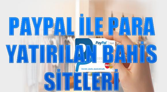 Paypal ile Para Yatırılan Bahis Siteleri