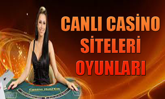 canlı casino sitesi oyunları, Canlı casino siteleri oyunları nelerdir, Canlı casino siteleri