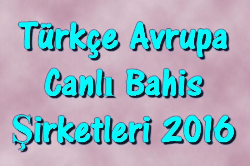 Türkçe Avrupa Canlı Bahis Şirketleri 2016